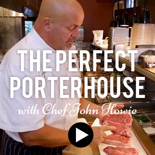 The Perfect Porterhouse with Chef John Howie